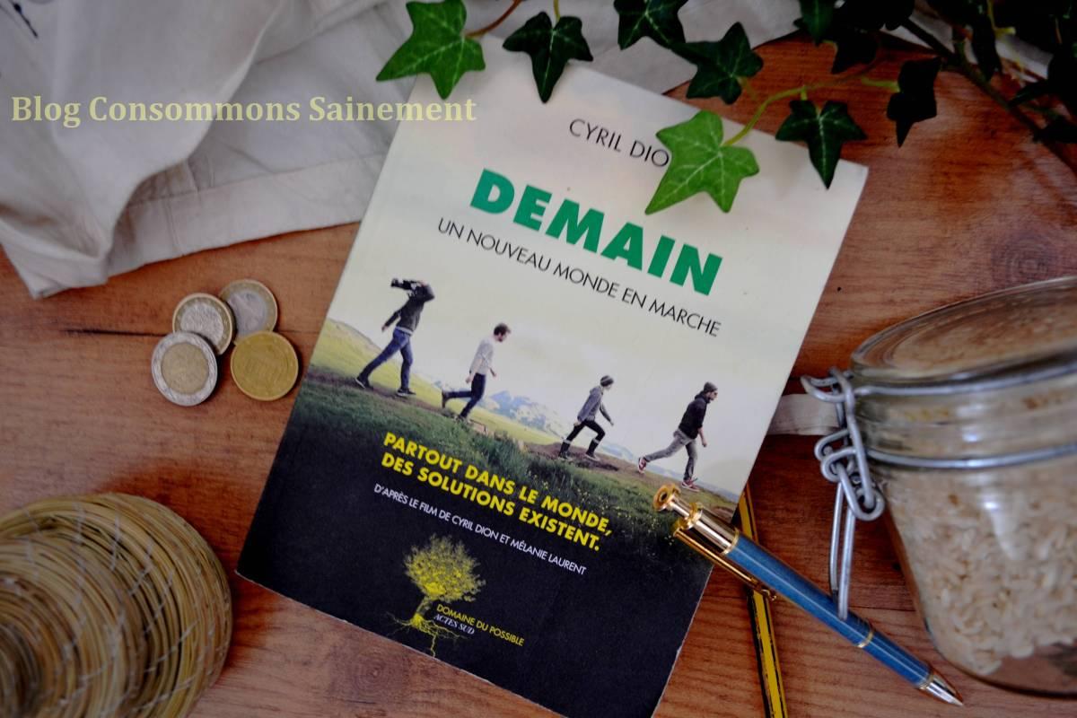 Je conseille : « Demain », le livre de solutions alternatives (agriculture, énergie, économie, éducation et démocratie) qui donne de l'espoir